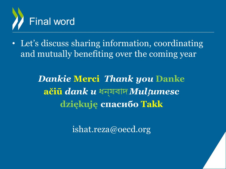 Let's discuss sharing information, coordinating and mutually benefiting over the coming year Final word Dankie Merci Thank you Danke ačiū dank u ধন্যবাদ Mulumesc dziękuję спасибо Takk