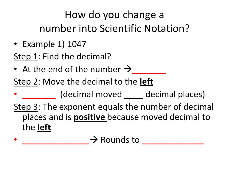 How do you change a number into Scientific Notation.