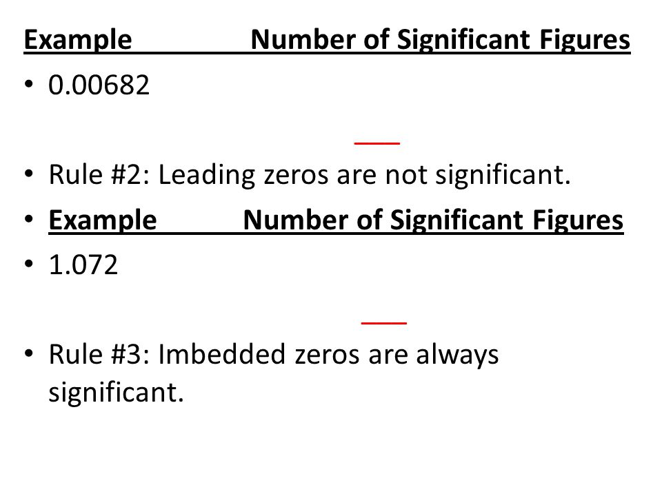 Example Number of Significant Figures ___ Rule #2: Leading zeros are not significant.