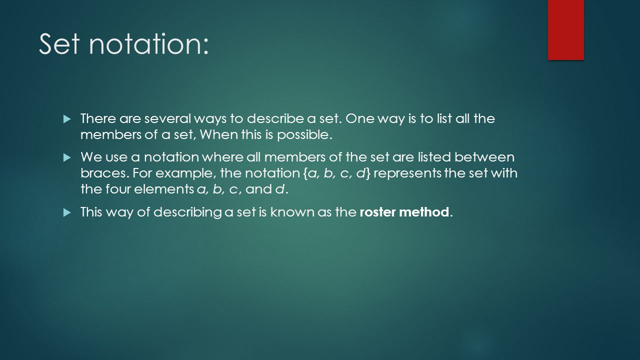Set notation:  There are several ways to describe a set.