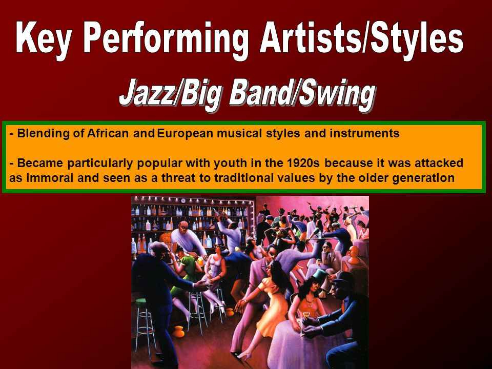- Blending of African andEuropean musical styles and instruments - Became particularly popular with youth in the 1920s because it was attacked as immoral and seen as a threat to traditional values by the older generation