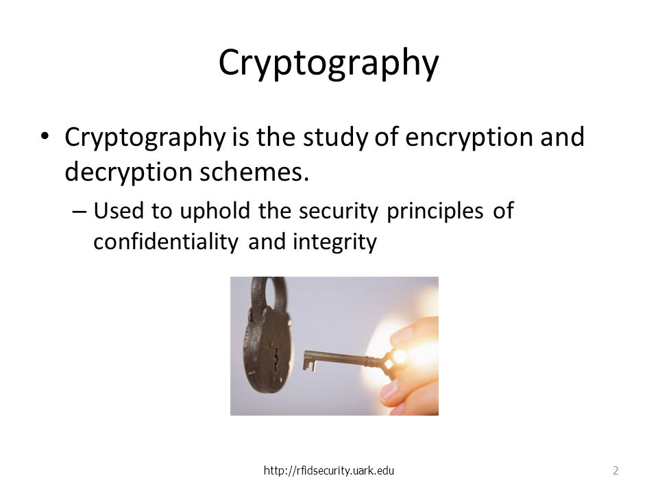 Cryptography Cryptography is the study of encryption and decryption schemes.