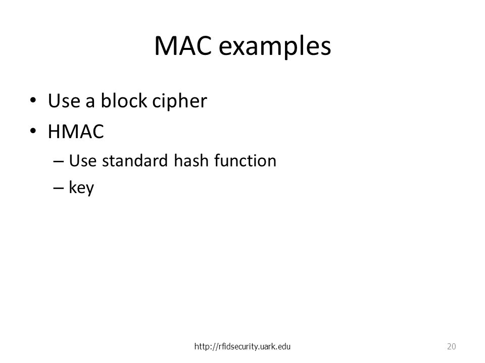 MAC examples Use a block cipher HMAC – Use standard hash function – key   20