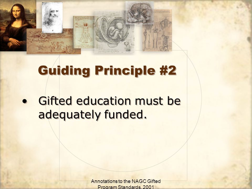 Annotations to the NAGC Gifted Program Standards, 2001 Guiding Principle #2 Gifted education must be adequately funded.