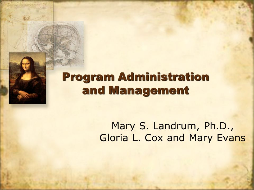 Program Administration and Management Mary S. Landrum, Ph.D., Gloria L. Cox and Mary Evans