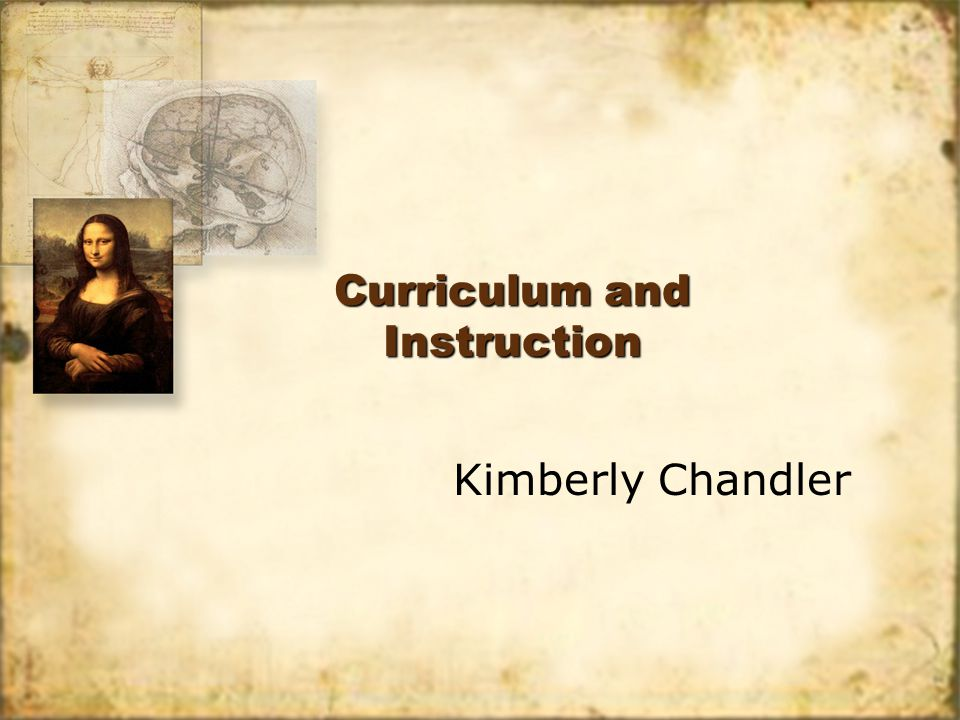 Curriculum and Instruction Kimberly Chandler