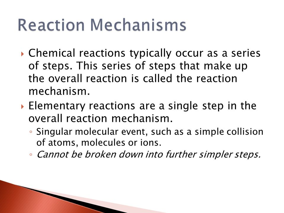  Chemical reactions typically occur as a series of steps.