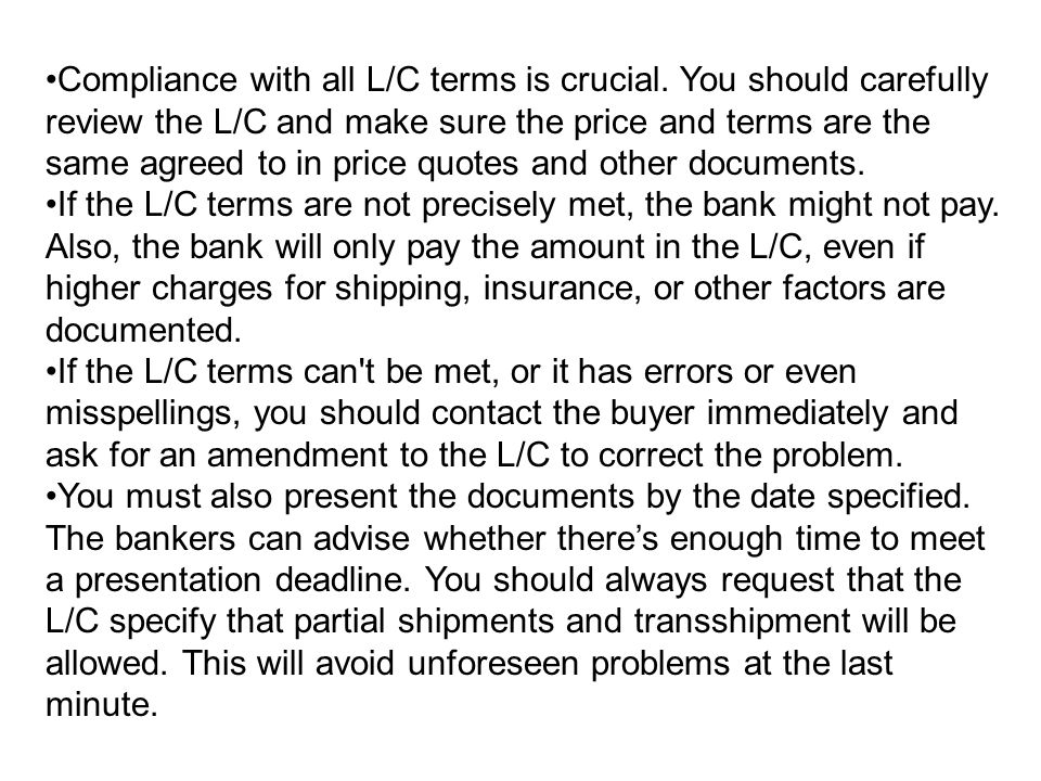 Compliance with all L/C terms is crucial.