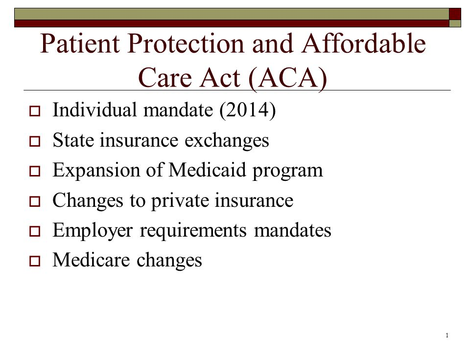1 Patient Protection and Affordable Care Act (ACA)  Individual