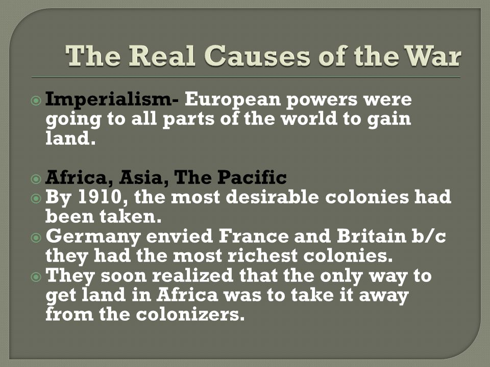  Imperialism- European powers were going to all parts of the world to gain land.