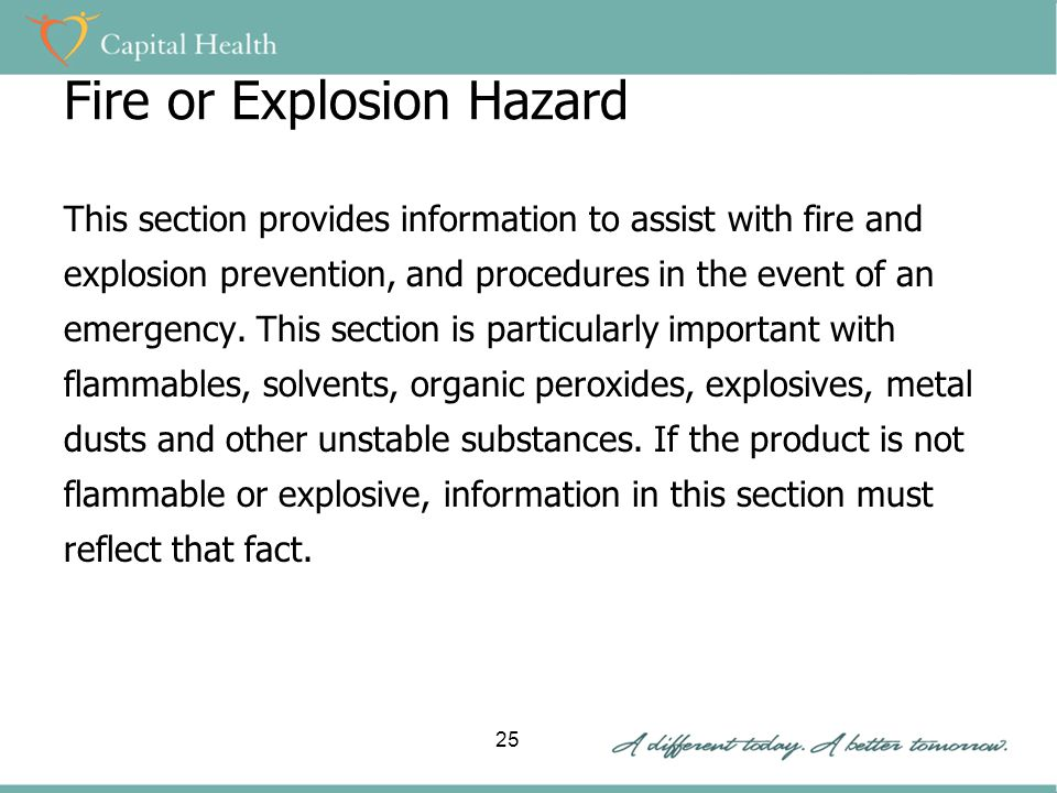 Fire or Explosion Hazard This section provides information to assist with fire and explosion prevention, and procedures in the event of an emergency.