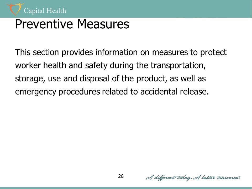 Preventive Measures This section provides information on measures to protect worker health and safety during the transportation, storage, use and disposal of the product, as well as emergency procedures related to accidental release.