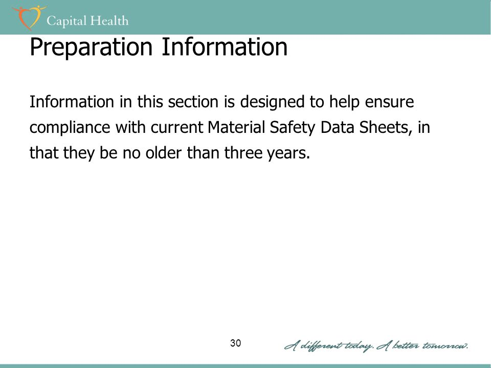 Preparation Information Information in this section is designed to help ensure compliance with current Material Safety Data Sheets, in that they be no older than three years.