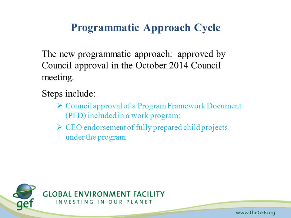 Programmatic Approach Cycle The new programmatic approach: approved by Council approval in the October 2014 Council meeting.