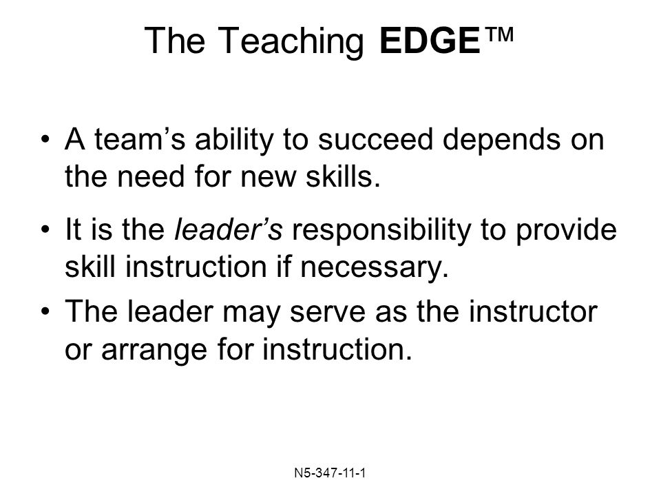 N The Teaching EDGE™ A team's ability to succeed depends on the need for new skills.