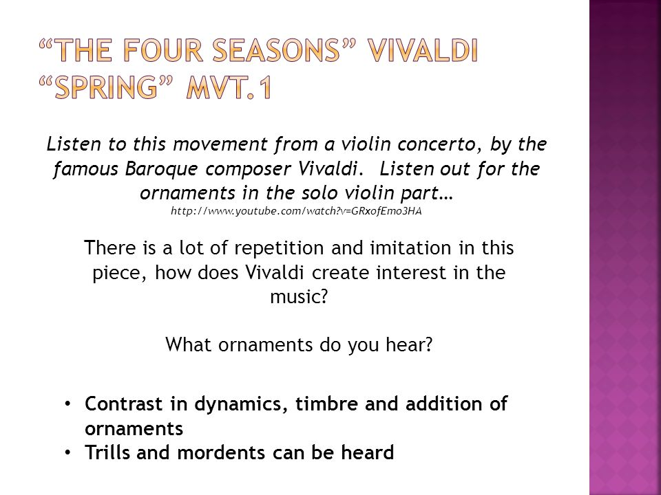 Listen to this movement from a violin concerto, by the famous Baroque composer Vivaldi.