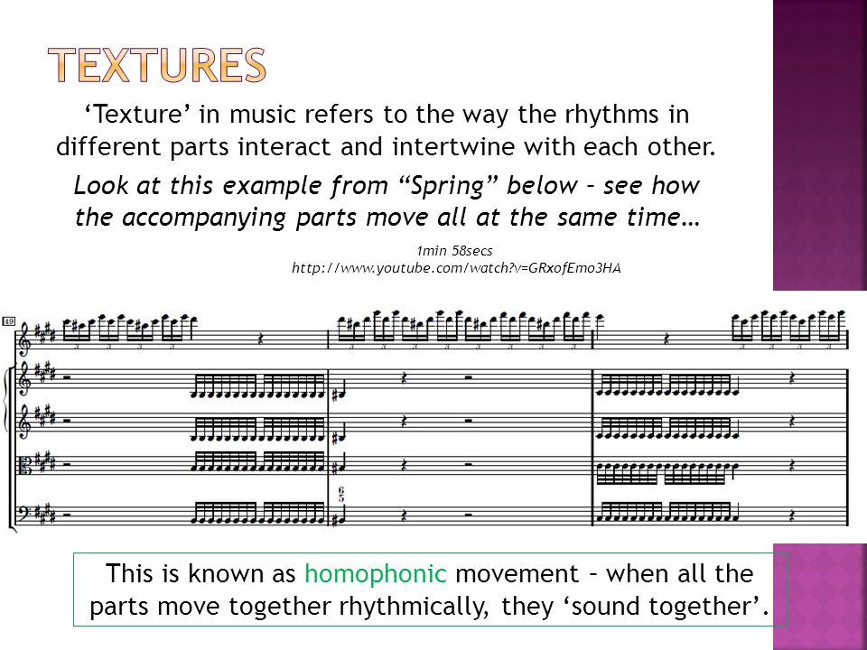 'Texture' in music refers to the way the rhythms in different parts interact and intertwine with each other.