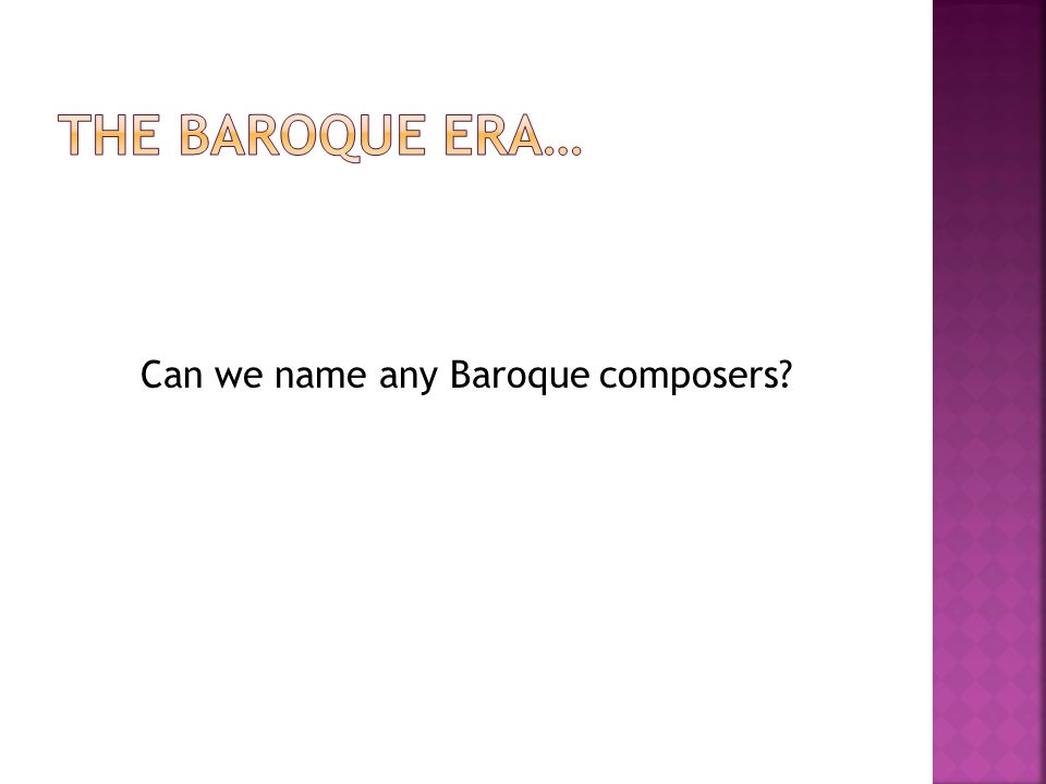 Can we name any Baroque composers