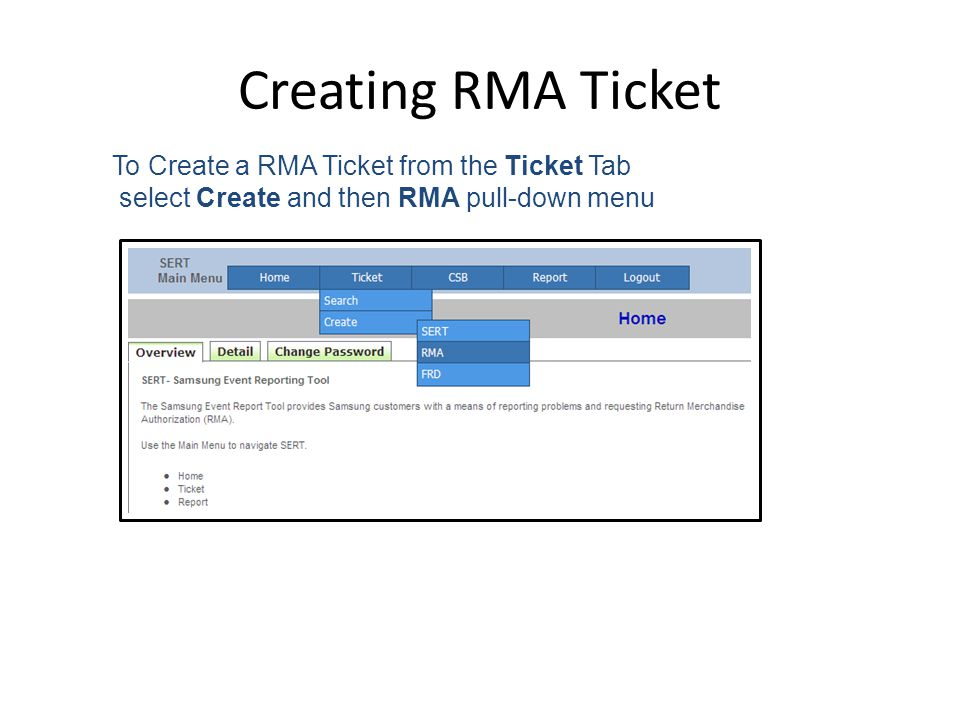 Creating RMA Ticket To Create a RMA Ticket from the Ticket Tab select Create and then RMA pull-down menu