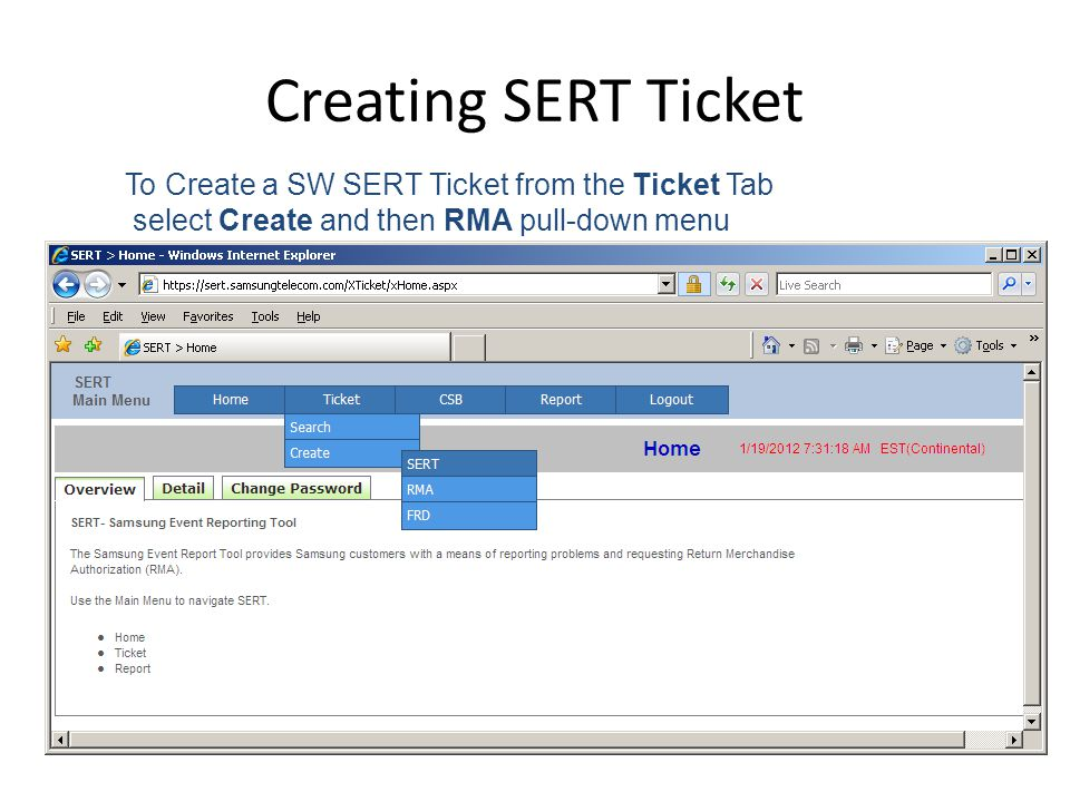 Creating SERT Ticket To Create a SW SERT Ticket from the Ticket Tab select Create and then RMA pull-down menu