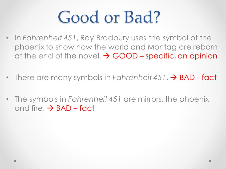 thesis statement for fahrenheit 451 Central theme & thesis  however, fahrenheit 451 makes the case that engaging with difficult and uncomfortable thoughts and experiences is the only route to true.