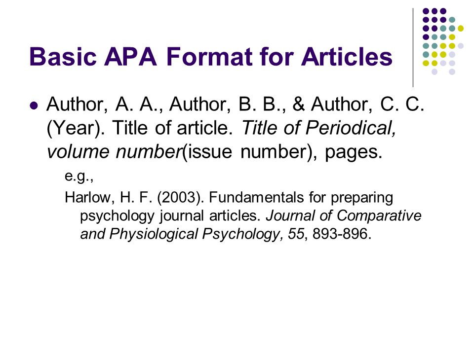 Basic APA Format for Articles Author, A. A., Author, B.