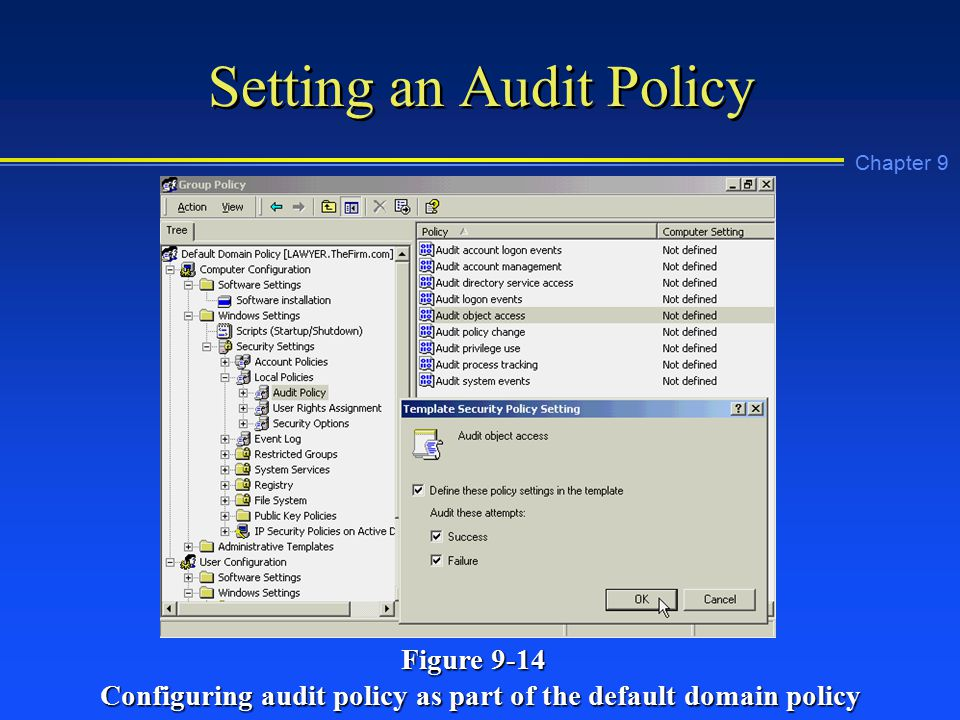 Chapter 9 Setting an Audit Policy Figure 9-14 Configuring audit policy as part of the default domain policy
