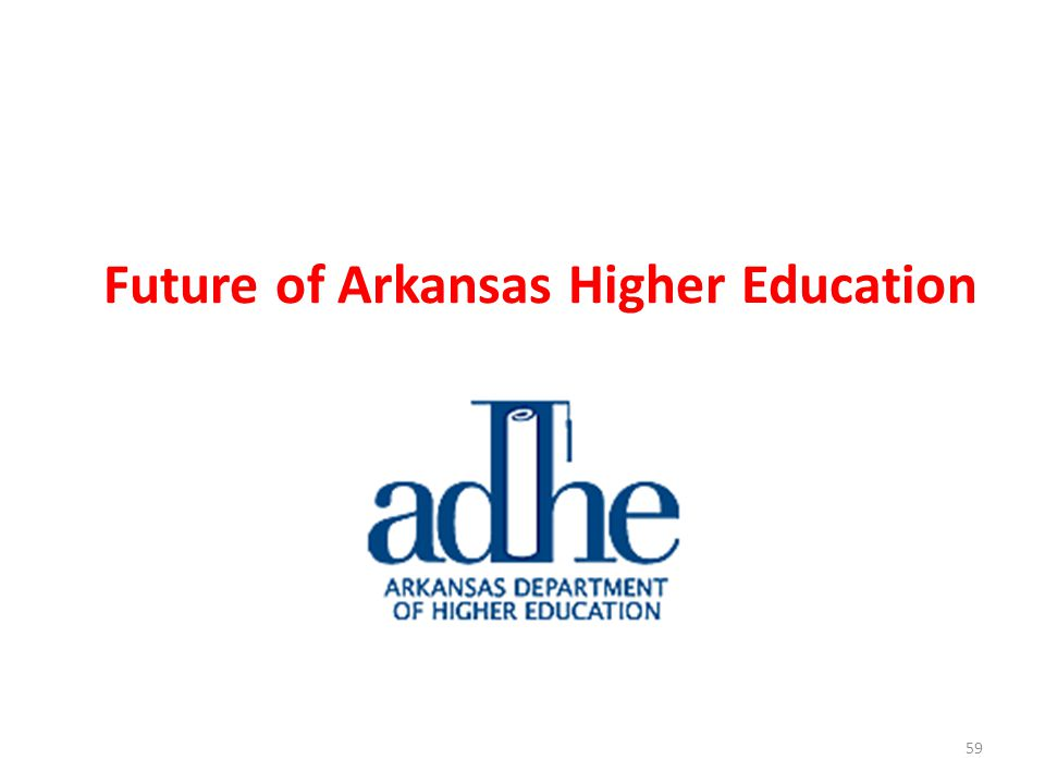 Future of Arkansas Higher Education 59