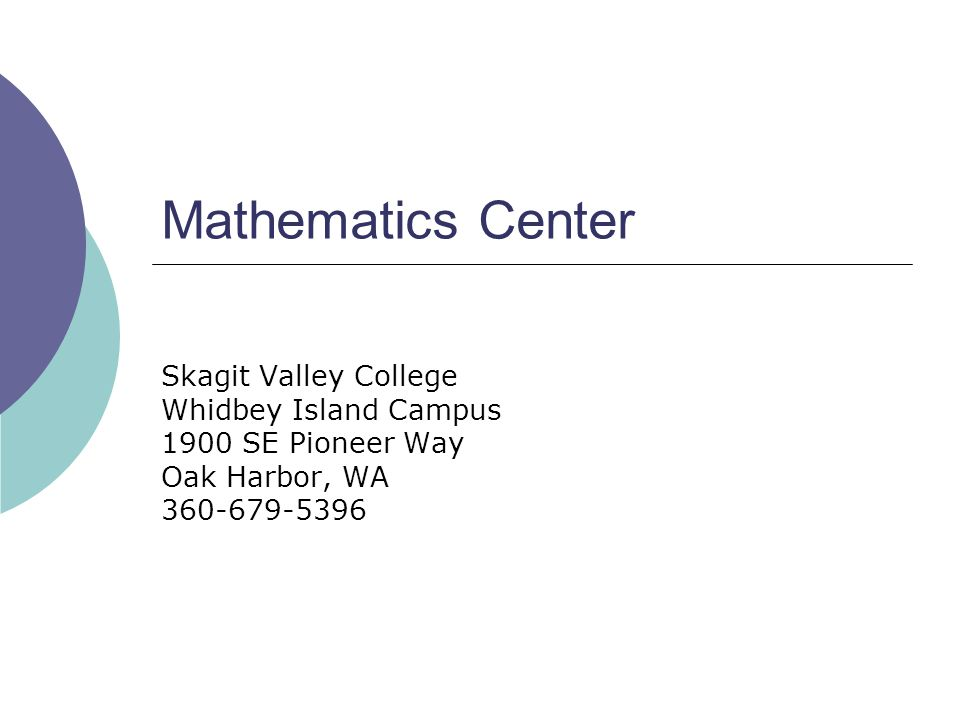 Mathematics Center Skagit Valley College Whidbey Island Campus 1900