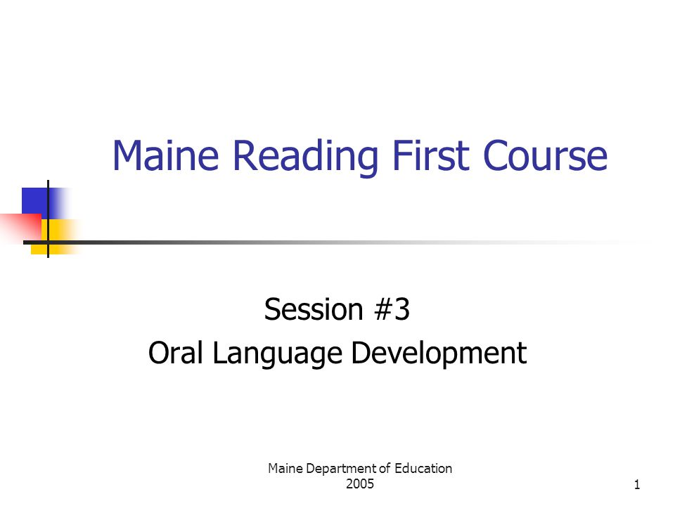 Maine Department of Education Maine Reading First Course Session #3 Oral Language Development