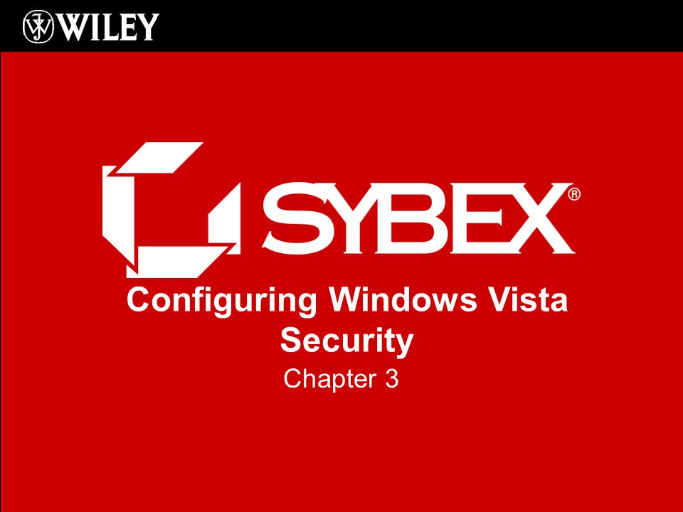 Configuring Windows Vista Security Chapter 3