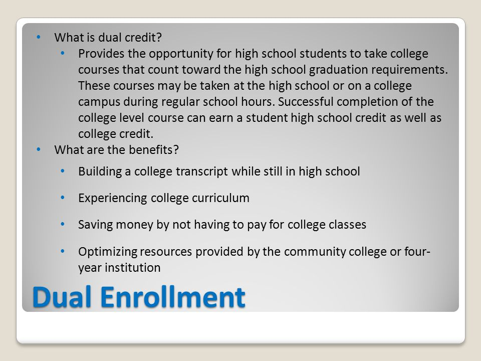 Dual Enrollment What is dual credit.