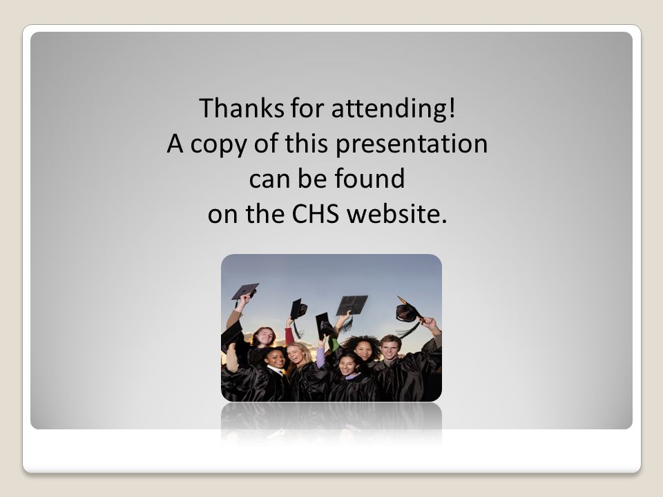 Thanks for attending! A copy of this presentation can be found on the CHS website.