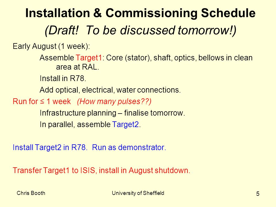 Chris BoothUniversity of Sheffield 5 Installation & Commissioning Schedule (Draft.
