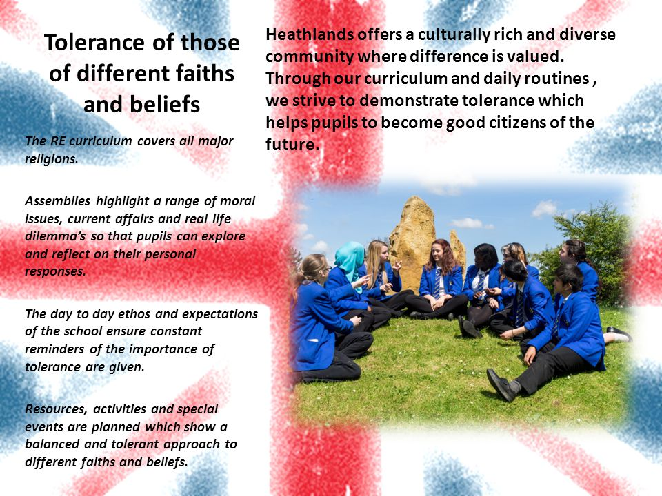 Tolerance of those of different faiths and beliefs Heathlands offers a culturally rich and diverse community where difference is valued.
