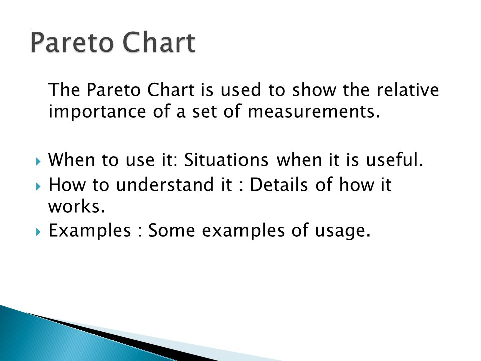 The Pareto Chart Is Used To Show The Relative Importance Of A Set Of