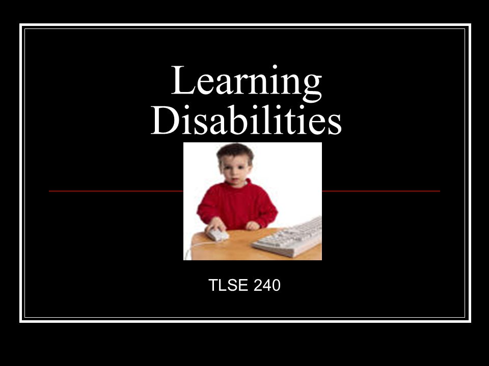 Learning Disabilities TLSE 240