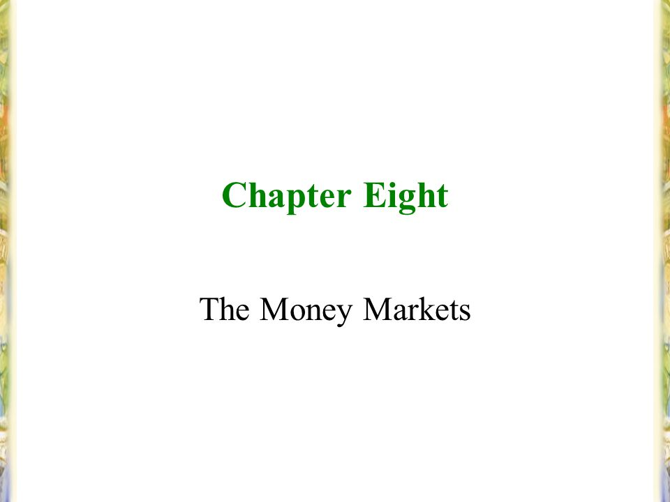 Chapter Eight The Money Markets