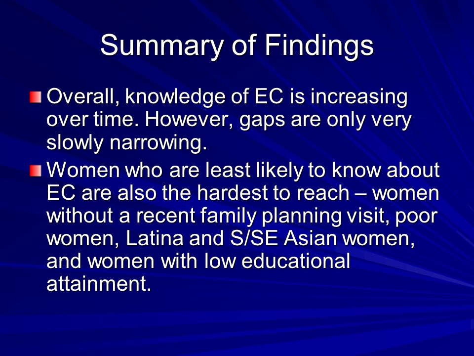 Summary of Findings Overall, knowledge of EC is increasing over time.