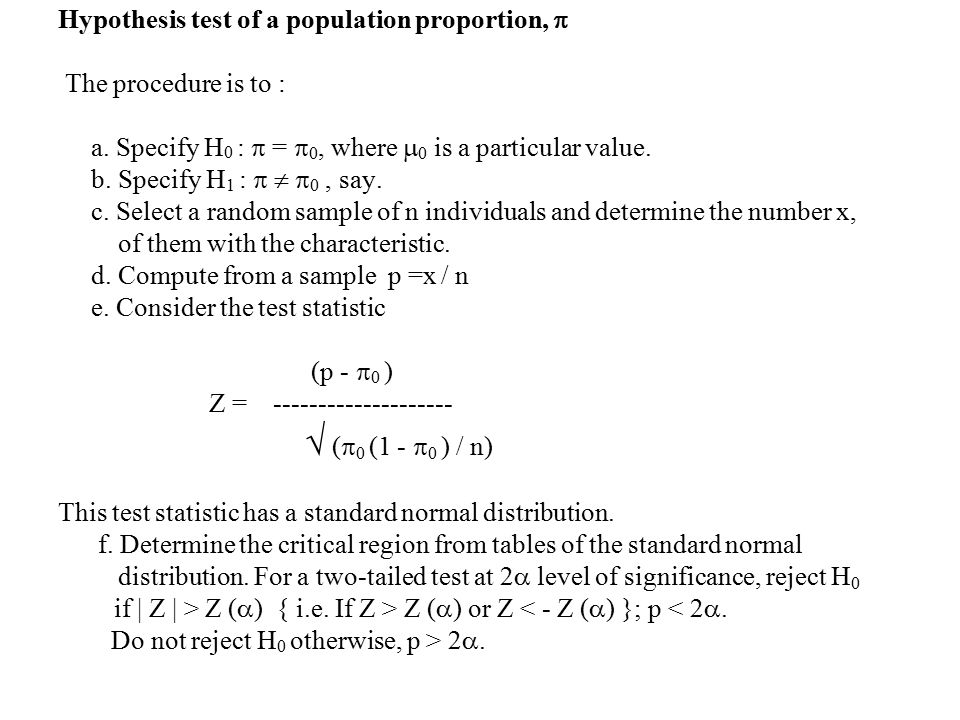 Hypothesis test of a population proportion,  The procedure is to : a.