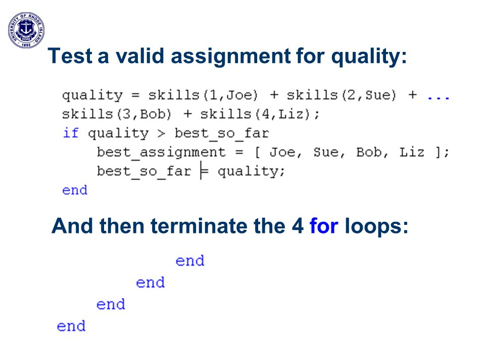 Test a valid assignment for quality: And then terminate the 4 for loops: