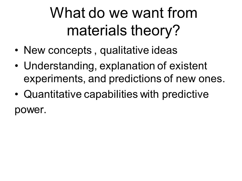 What do we want from materials theory.