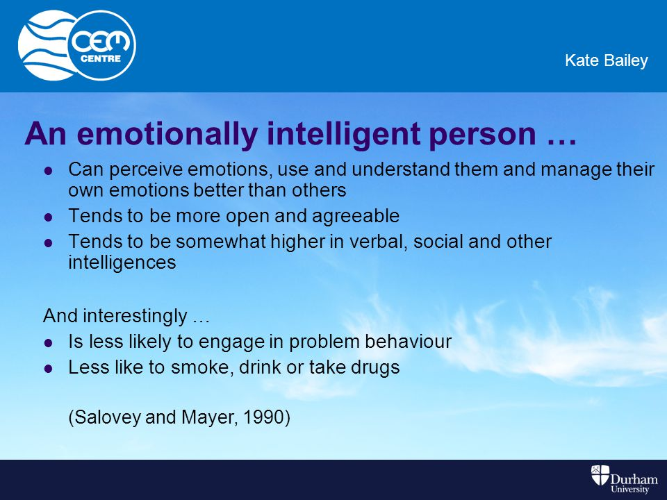 Emotional intelligence tends to