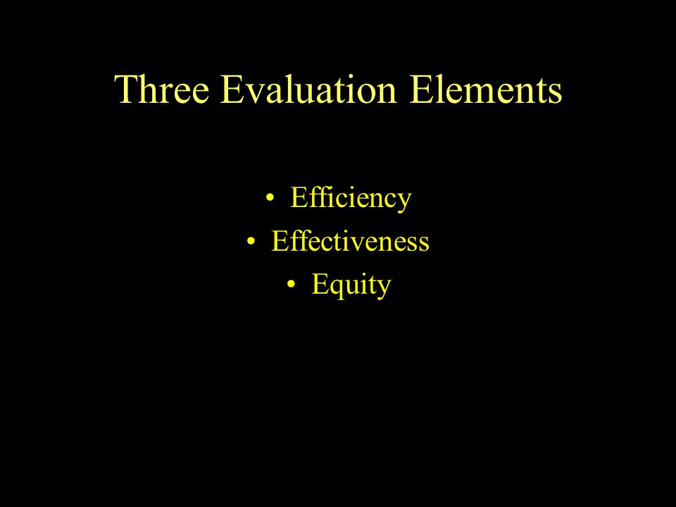 Three Evaluation Elements Efficiency Effectiveness Equity