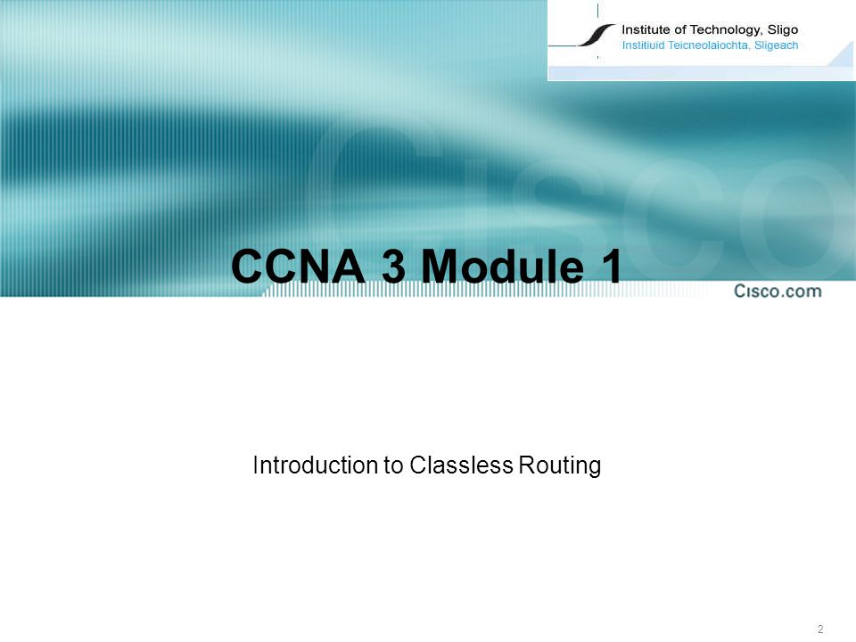 2 CCNA 3 Module 1 Introduction to Classless Routing