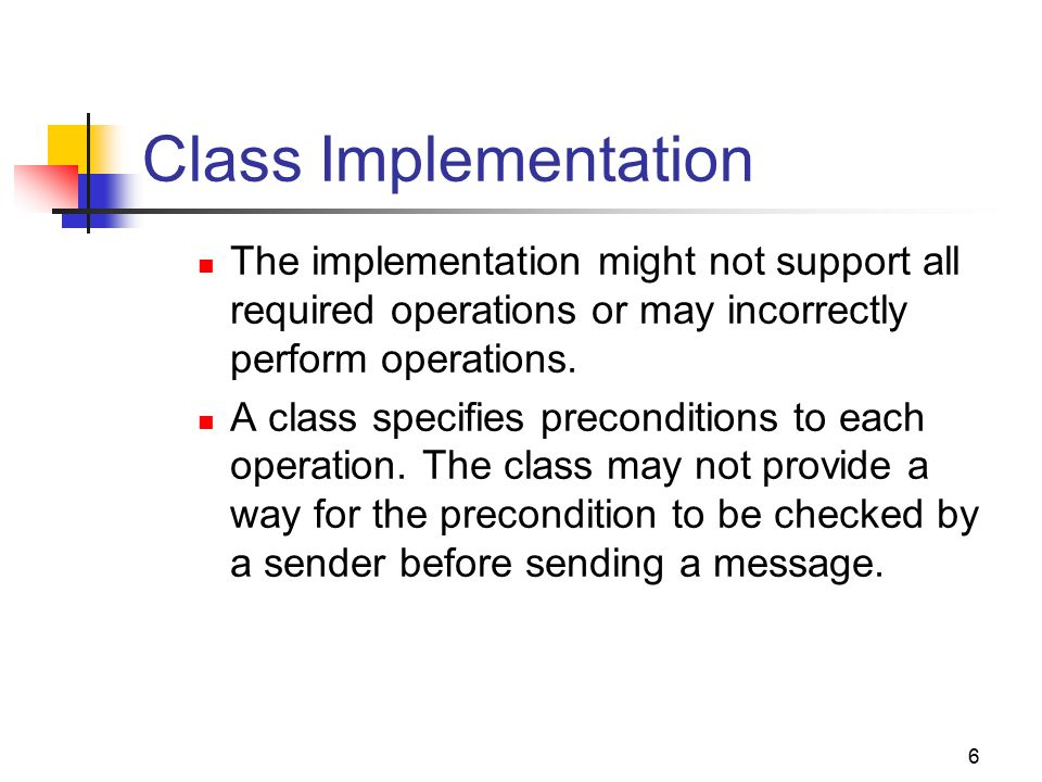6 Class Implementation The implementation might not support all required operations or may incorrectly perform operations.