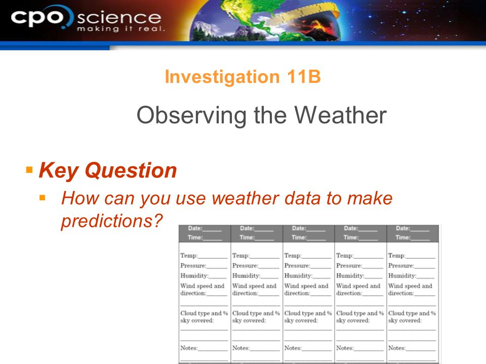 Investigation 11B  Key Question  How can you use weather data to make predictions.