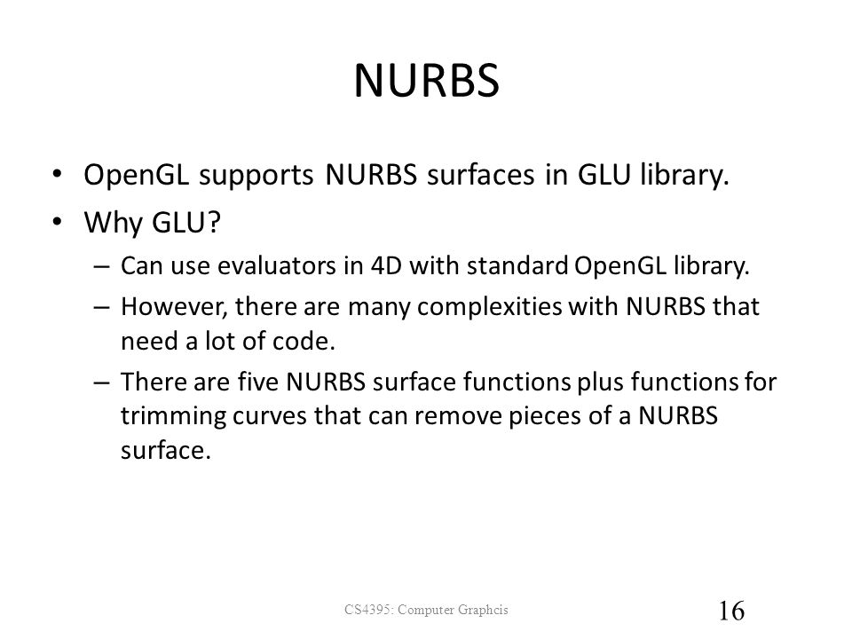 Curves and Surfaces in OpenGL CS4395: Computer Graphcis 1 Mohan