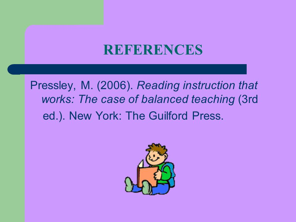 REFERENCES Pressley, M. (2006).