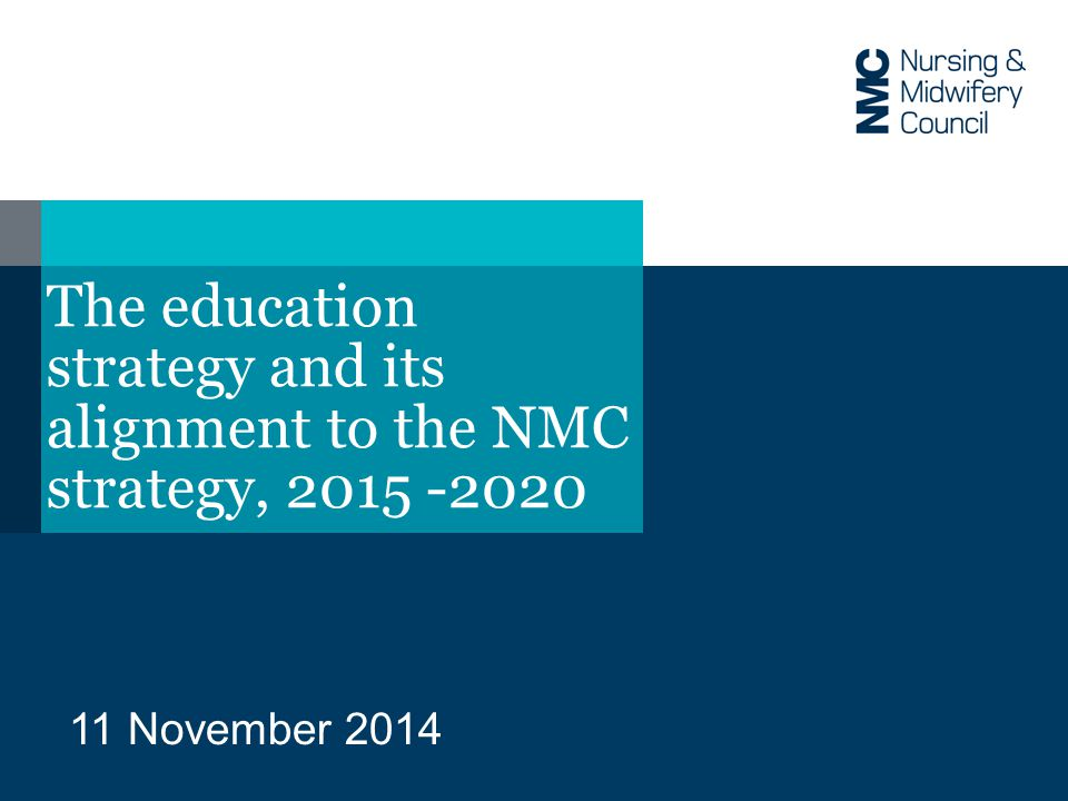 The education strategy and its alignment to the NMC strategy, November 2014